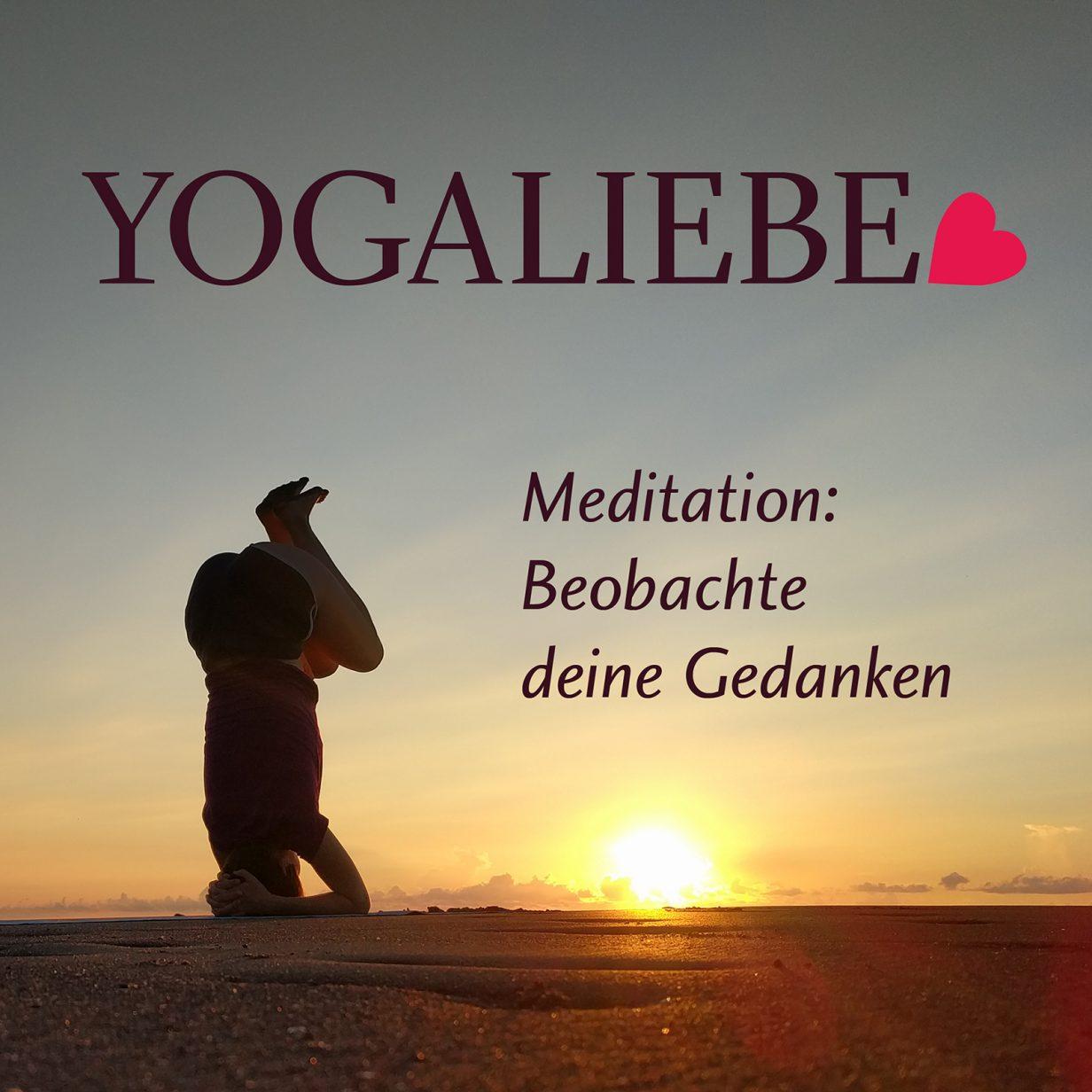 Yogaliebe Podcast: Beobachte deine Gedanken